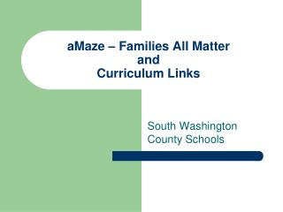 aMaze – Families All Matter and Curriculum Links