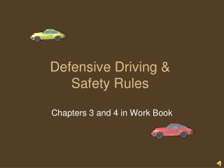 Defensive Driving &  Safety Rules