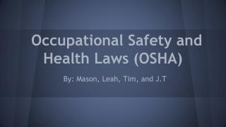 Occupational Safety and Health Laws (OSHA)