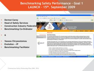 Benchmarking Safety Performance   Goal 1 LAUNCH   15th. September 2009