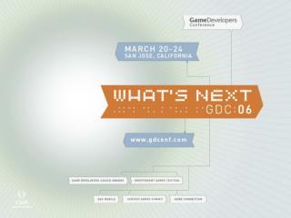 GDC 2006 Powerpoint Presentation: