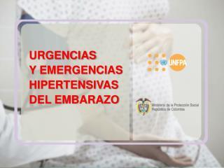 URGENCIAS Y EMERGENCIAS HIPERTENSIVAS DEL EMBARAZO