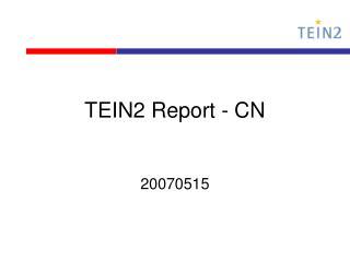 TEIN2 Report - CN