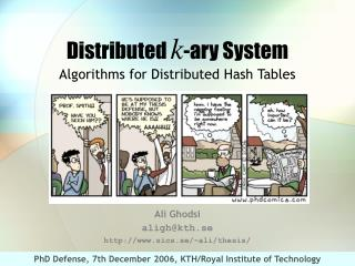 Distributed  k -ary System Algorithms for Distributed Hash Tables