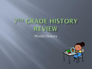 7 th  Grade History Review