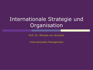 Internationale Strategie und Organisation