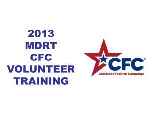 2013  MDRT CFC VOLUNTEER TRAINING