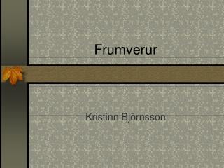 Frumverur