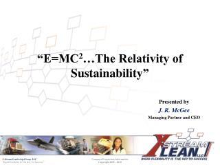 """E=MC 2 …The Relativity of Sustainability """