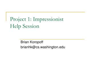 Project 1: Impressionist Help Session
