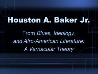 Houston A. Baker Jr.