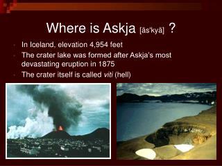 Where is Askja  [äs'kyä]  ?