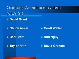 Gridlock Avoidance System (G.A.S.)