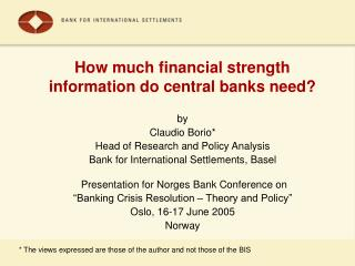 How much financial strength information do central banks need?