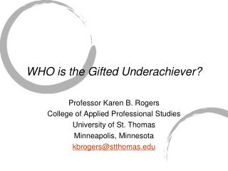 WHO is the Gifted Underachiever?