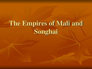 The Empires of Mali and Songhai