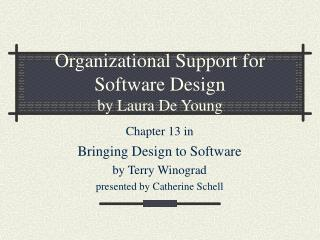 Organizational Support for Software Design  by Laura De Young