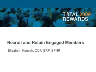 Recruit and Retain Engaged Members