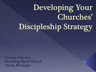 Developing Your Churches' Discipleship Strategy