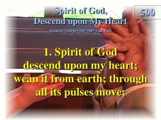 Spirit of God, Descend upon My Heart (Verse 1)