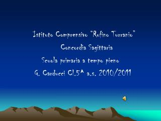"""Istituto Comprensivo """"Rufino Turranio""""      Concordia Sagittaria Scuola primaria a tempo pieno"""