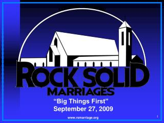 """Big Things First""  September 27, 2009   rsmarriage"