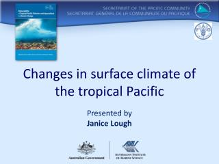 Changes in surface climate of the tropical Pacific