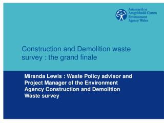 Construction and Demolition waste survey : the grand finale