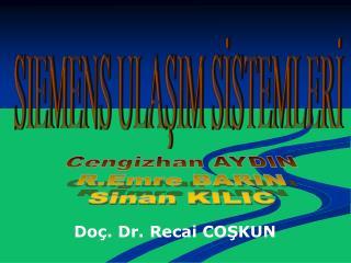 Cengizhan AYDIN R.Emre BARIN Sinan KILIC