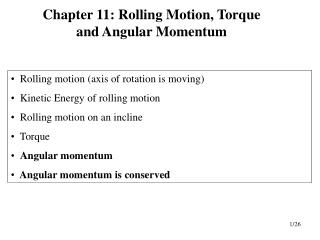 Rolling motion (axis of rotation is moving)   Kinetic Energy of rolling motion