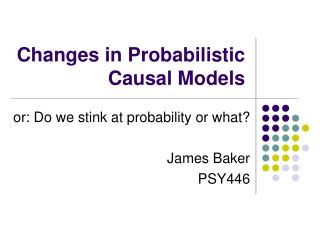 Changes in Probabilistic Causal Models