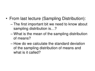 From last lecture (Sampling Distribution):