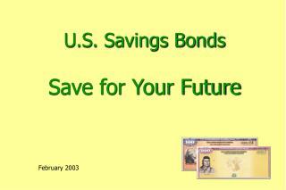 U.S. Savings Bonds Save for Your Future