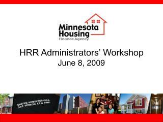 HRR Administrators  Workshop June 8, 2009