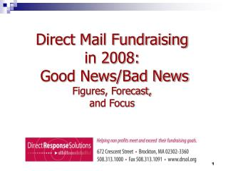 Direct Mail Fundraising in 2008:  Good News/Bad News Figures, Forecast,  and Focus