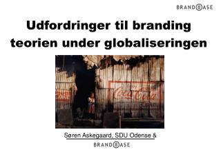 Udfordringer til branding teorien under globaliseringen