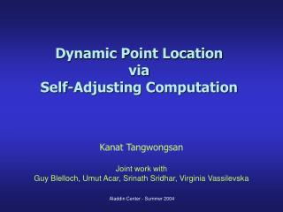 Dynamic Point Location  via  Self-Adjusting Computation