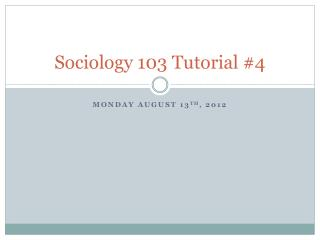 Sociology 103 Tutorial #4