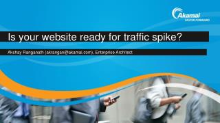 Is your website ready for  traffic spike?
