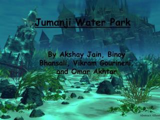 Jumanji Water Park