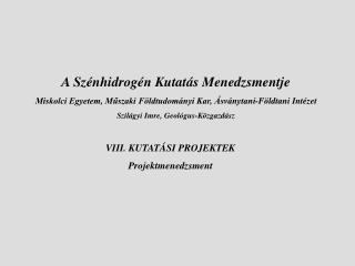 VIII. KUTATÁSI PROJEKTEK Projektmenedzsment
