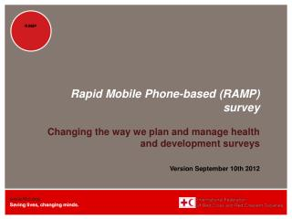 Rapid Mobile Phone-based (RAMP) survey