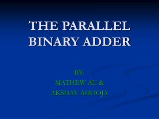 THE PARALLEL BINARY ADDER