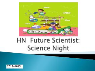 HN   Future Sc i entist:  Science Night