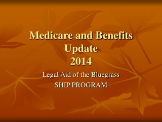 Medicare and Benefits Update 2014