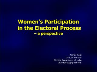 Women�s Participation  in the Electoral Process  � a perspective