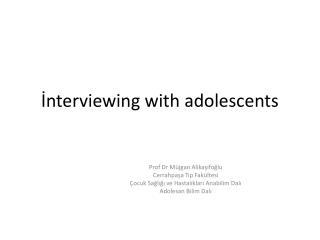 İnterviewing with adolescents
