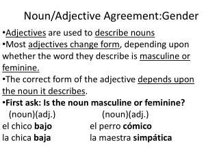 Noun/Adjective  Agreement:Gender