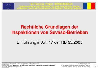 Rechtliche Grundlagen der Inspektionen von Seveso-Betrieben Einführung in Art. 17 der RD 95/2003