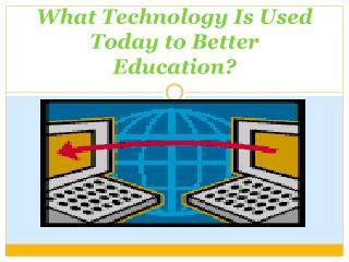 What Technology Is Used Today to Better Education?